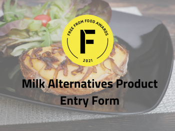 milk alternatives, entry form, freefrom food awards